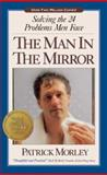 The Man in the Mirror, Patrick Morley, 0310233682