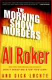 The Morning Show Murders, Al Roker and Dick Lochte, 038534368X