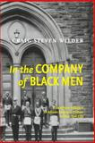In the Company of Black Men : The African Influence on African American Culture in New York City, Wilder, Craig Steven, 0814793681