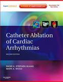 Catheter Ablation of Cardiac Arrhythmias, Huang, Shoei K. Stephen and Wood, Mark A., 1437713688