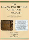 Roman Inscriptions of Britain : Inscriptions on Stone, Hassall, M. W. C. and Tomlin, R. S. O., 1842173685