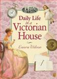 Daily Life in Victorian England, Laura Wilson, 0140563687