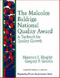 The Malcolm Baldridge National Quality Award : A Yardstick for Quality Growth, Heaphy, Maureen S., 020163368X