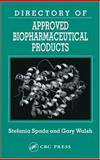 Directory of Approved Biopharmaceuticals Products, Kelly, Laurie and Spada, Stefania, 0415263689
