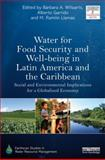 Water for Food Security and Well-Being in Latin America and the Caribbean : Social and Environmental Implications for a Globalized Economy, , 0415713684