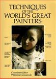 Techniques of the World's Greatest Painters, Janusczak, Waldemar, 0890093687