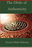The Dhikr of Authenticity, Dawud Abdur-Rahman, 1480103683