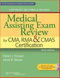 Lippincott Williams and Wilkins' Medical Assisting Exam Review for CMA, RMA and CMAS Certification, Houser, Helen J. and Sesser, Janet R., 1609133684