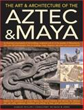 The Art and Architecture of the Aztec and Maya, Charles Phillips, 1844763684