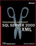 Programming Microsoft SQL Server 2000 with XML, Malcolm, Graeme, 0735613699