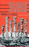 The Seven Pillories of Wisdom, Hall, David, 0865543690