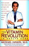 The Vitamin Revolution in Health Care, Michael Janson, 0964923696