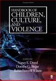Handbook of Children, Culture, and Violence, Singer, Dorothy G. and Wilson, Robin Fretwell, 1412913691