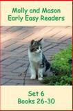 Molly and Mason Early Easy Readers Set 6 Books 26-30, Rochelle Ray and Nelson Ray, 1495323692