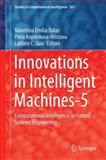 Innovations in Intelligent Machines-5 : Computational Intelligence in Control Systems Engineering, , 3662433699