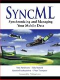 SyncML : Synchronizing and Managing Your Mobile Data, Hansmann, Uwe and Mettala, Riku M., 0130093696
