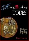Making, Breaking Codes : Introduction to Cryptology, Garrett, Paul, 0130303690