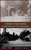 Forensic Procedures for Boundary and Title Investigation, Wilson, Donald A., 0470113693
