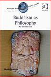 Buddhism as Philosophy : An Introduction, Siderits, Mark, 0754653692