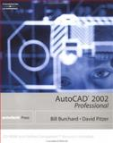 AutoCAD 2002 : Professional, Burchard, Bill and Pitzer, Dave, 0766843696