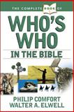 The Complete Book of Who's Who in the Bible, Philip W. Comfort and Walter A. Elwell, 0842383697
