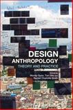 Design Anthropology : Theory and Practice, , 0857853694