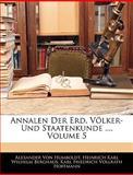 Annalen Der Erd, Völker- Und Staatenkunde ..., Volume 7, Alexander Von Humboldt and Heinrich Karl Wilhelm Berghaus, 1145533698