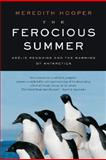 The Ferocious Summer, Meredith Hooper, 1553653696
