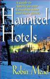 Haunted Hotels, Robin Mead, 1558533699