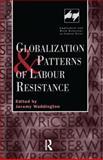 Globalization and Patterns of Labour Resistance, Jeremy Waddington, 0720123690