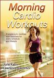 Morning Cardio Workouts, June K. Kahn and Lawrence J. M. Biscontini, 0736063692