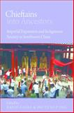 Chieftains into Ancestors : Imperial Expansion and Indigenous Society in Southwest China, David Faure, 0774823690