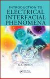 Introduction to Electrical Interfacial Phenomena, Birdi, K. S., 1420053698
