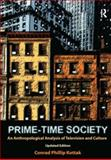 Prime-Time Society : An Anthropological Analysis of Television and Culture, Kottak, Conrad Phillip, 1598743694