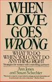 When Love Goes Wrong, Ann R. Jones and Susan Schechter, 0060923695