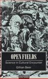 Open Fields : Science in Cultural Encounter, Beer, Gillian, 0198183690