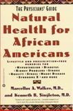 Natural Health for African Americans, Marcellus A. Walker and Kenneth B. Singleton, 0446673692