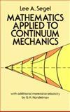 Mathematics Applied to Continuum Mechanics, Lee A. Segel and G. H. Handelman, 0486653692