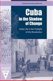 Cuba in the Shadow of Change : Daily Life in the Twilight of the Revolution, Weinreb, Amelia Rosenberg, 0813033691