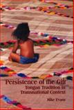 Persistence of the Gift : Tongan Tradition in Transnational Context, Evans, Mike, 0889203695