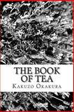 The Book of Tea, Kakuzo Okakura, 1484193695