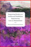 Loss, Caring and Compassion : Supporting People with an Intellectual Disability, , 1849053693