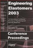 Engineering Elastomers : Geneva, Switzerland, 13-14 November 2003, , 185957369X