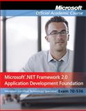 Microsoft . NET Framework 2. 0 - Application Development Foundation, Exam 70-536 Textbook, Microsoft Official Academic Course Staff, 0470183691