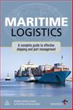 Maritime Logistics : A Complete Guide to Effective Shipping and Port Management, Song, Dong-Wook and Panayides, Photis M., 0749463694