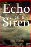 Echo of a Siren, Sonya C. Dodd, 1490953698