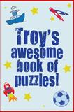 Troy's Awesome Book of Puzzles!, Clarity Media, 1493613693