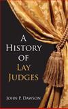 A History of Lay Judges, 1960, John P. Dawson, 1886363692