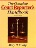 The Complete Court Reporter's Handbook, Knapp, Mary H., 0131593692