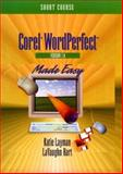 Wordperfect 7.0 for Windows 95 Made Easy : Short Course, Layman, Katie and Hart, LaVaughn, 0134563697